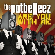 Are You With Me (THE  POTBELLEEZ) - Backing Track