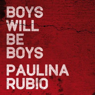 Boys Will Be Boys  (PAULINA RUBIO) - Backing Track