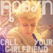 Call Your Girlfriend (ROBYN) - Backing Track