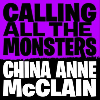 Calling All The Monsters  (CHINA ANNE MCCLAIN) - Backing Track