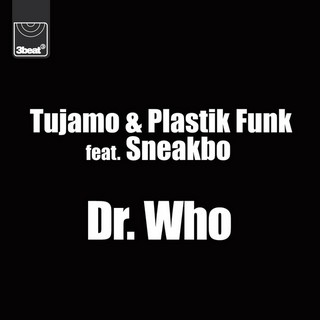 Dr. Who! (TUJAMO & PLASTIK FUNK FEAT. SNEAKBO) - Backing Track