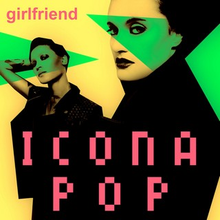 Girlfriend (ICONA POP) - Backing Track