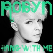 Hang With Me  (ROBYN) - Backing Track