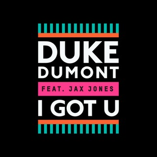 I Got U (DUKE DUMONT FEAT. JAX JONES) - Backing Track