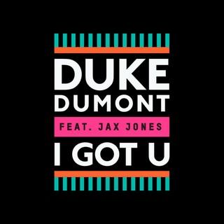 I Got U (DUKE DUMONT FEAT. JAX JONES) - Backing Track