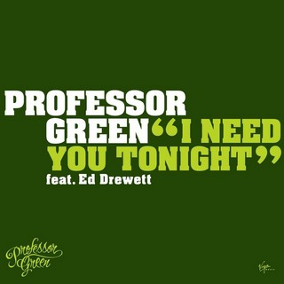 I Need You Tonight (PROFESSOR GREEN) - Backing Track