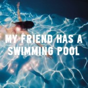 My Friend Has A Swimming Pool (MAUSI) - Backing Track