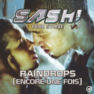 Raindrops (Encore Une Fois) (SASH Ft. STUNT) - Backing Track
