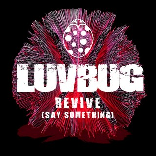 Revive (Say Something) (LUVBUG) - Backing Track