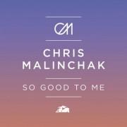 So Good To Me (CHRIS MALINCHAK) - Backing Track