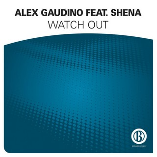 Watch Out (ALEX GAUDINO Ft. SHENA) - Backing Track