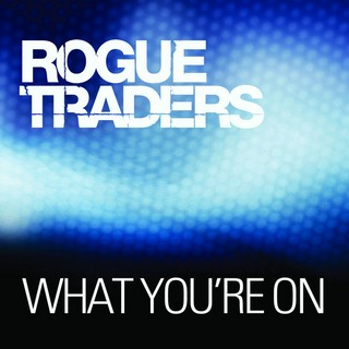 What You're On (ROGUE TRADERS) - Backing Track